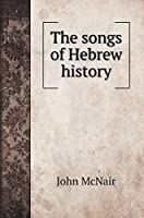 The songs of Hebrew history (Religion Books)