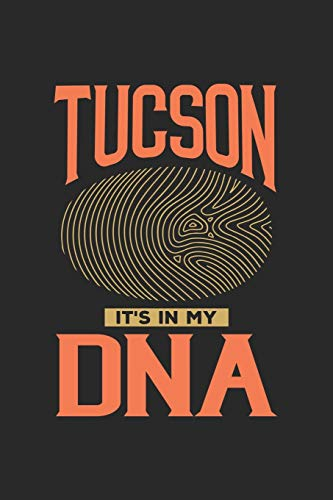 Tucson Its in my DNA: 6x9 | notebook | dot grid | city of birth | Arizona