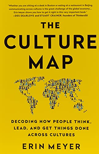 The Culture Map: Decoding How People Think, Lead, and Get...