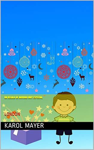 UN REGALO DE NAVIDAD MUY ESPECIAL: LONDON