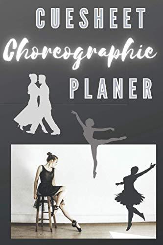 Cuesheet Choreograhie Planer: Tänzer Notizbuch: A5 Format um Tanzschritte und Choreographien auch unterweg zu notieren. Titel, Tempo, Tanzform, ... B, C, Bridge, Ending, Notizen u. Zeichnungen