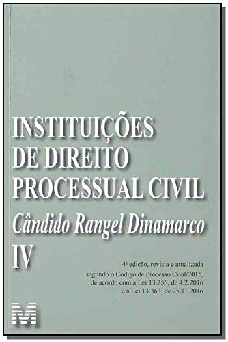 Instituições de Direito Processual Civil - vol. 4 -4 ed./2019: Volume 4