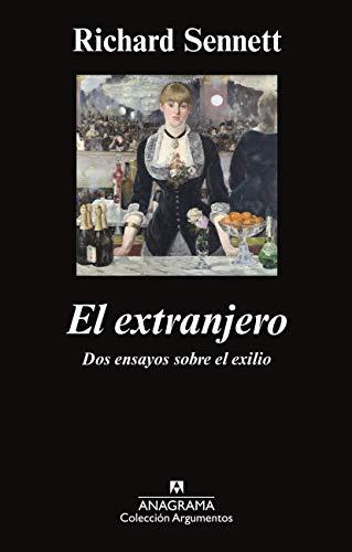 El Extranjero. Dos Ensayos Sobre El Exilio (Argumentos)