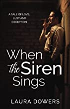 When the Siren Sings: A Tale of Love, Lust and Deception