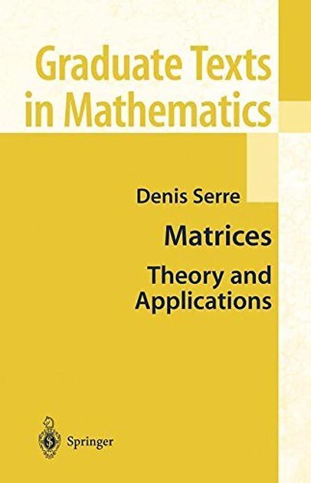 費やすドメイン蚊Matrices: Theory and Applications (Graduate Texts in Mathematics, Vol. 216) (English Edition)