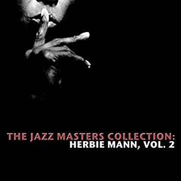 The Jazz Masters Collection: Herbie Mann, Vol. 2