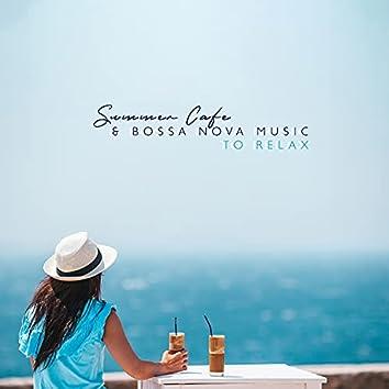 Summer Cafe & Bossa Nova Music to Relax: Music for Good Morning