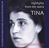 Highlights From The Opera Tina by Andrea Centazzo (2011-05-17)