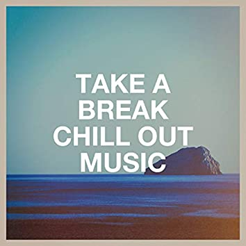 Take a Break Chill out Music