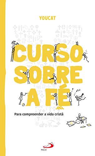 YOUCAT: Curso sobre a fé (Portuguese Edition)