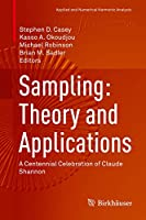 Sampling: Theory and Applications: A Centennial Celebration of Claude Shannon (Applied and Numerical Harmonic Analysis)