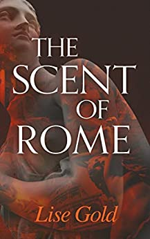 The Scent of Rome by [Lise Gold]