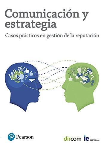 COMUNICACIÓN Y ESTRATEGIA: CASOS PRÁCTICOS EN GESTIÓN DE LA
