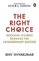 The Right Choice: Resolving 10 Career Dilemmas for Extraordinary Success
