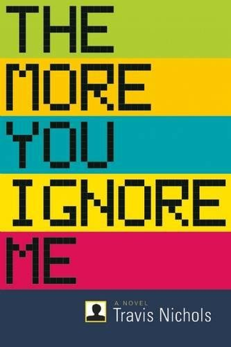 Image of The More You Ignore Me