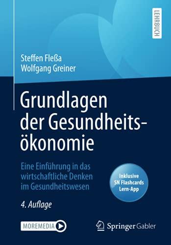 Grundlagen der Gesundheitsökonomie: Eine Einführung in das wirtschaftliche Denken im Gesundheitswesen