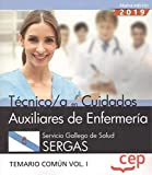Técnico/a en Cuidados Auxiliares de Enfermería. Servicio Gallego de Salud. SERGAS. Temario común Vol.I