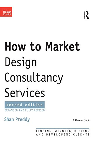 How to Market Design Consultancy Services: Finding, Winning, Keeping and Developing Clients (English Edition)