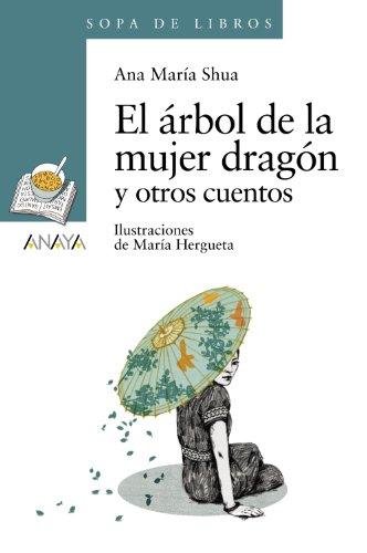 El árbol de la mujer dragón y otros cuentos (LITERATURA INFANTIL - Sopa de Libros)