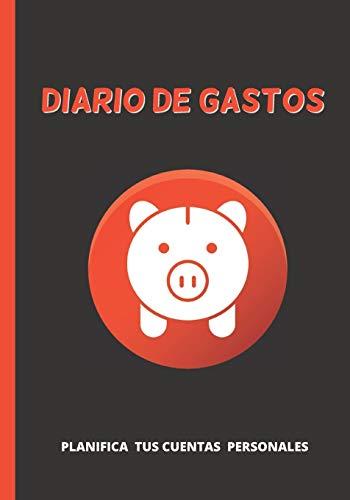 DIARIO DE GASTOS: CUADERNO DE REGISTRO DIARIO, MENSUAL Y ANUAL DE TUS FINANZAS | PLANIFICA Y ORGANIZA TU ECONOMÍA PERSONAL Y FAMILIAR: COMPRAS, VENTAS, PRESUPUESTOS, FACTURAS...
