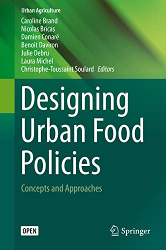 Designing Urban Food Policies: Concepts and Approaches (Urban Agriculture)