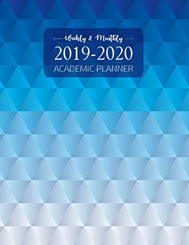 2019-2020 Academic Planner Weekly and Monthly: Academic Planner July 2019 - June 2020, College Planner, Calendar Schedule Organizer and Journal Notebook
