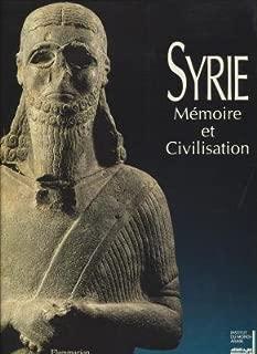 Syrie: Mémoire et civilisation (French Edition)