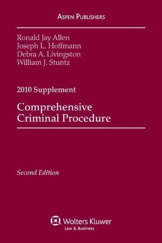 Comprehensive Criminal Procedure 2010 Case Supplement 2 Sup edition by Ronald Jay Allen, Joseph L. Hoffmann, Debra Livingston (2010) Paperback