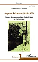 Auguste Salzmann (1824-1872): Pionnier de la photographie et de l'archéologie au Proche-Orient