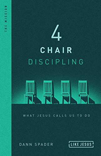 4 Chair Discipling: What Jesus Calls Us to Do (Like Jesus)