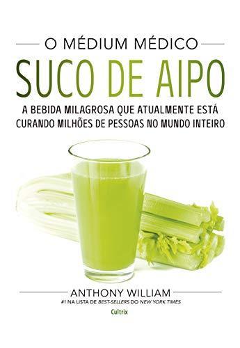 O Médium Médico: Suco de Aipo: A bebida milagrosa que atualmente está curando milhões de pessoas no mundo inteiro.