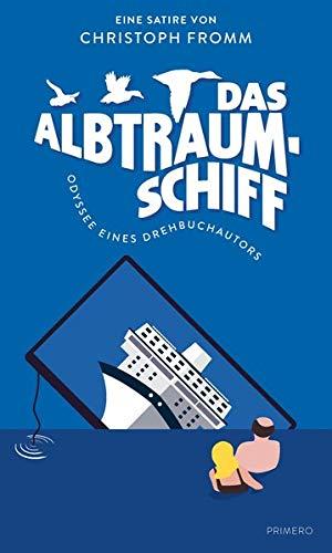 Das Albtraumschiff: Odyssee eines Drehbuchautors. Eine Satire: Odyssee eines Drehbuchautors. Satire