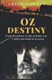 OZ DESTINY: FROM BROADWAY TO THE COWBOY WAY A...