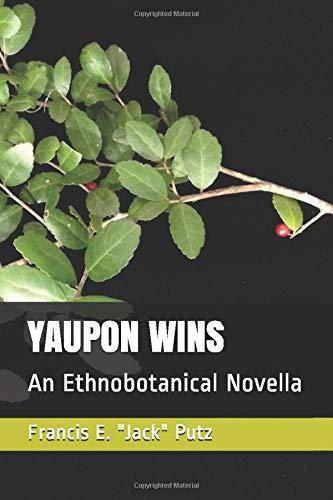 YAUPON WINS: An Ethnobotanical Novella