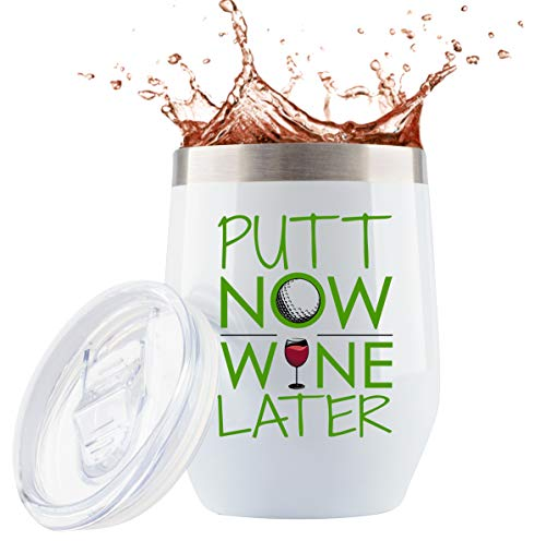 Golf Gifts for Women |'Putt Now, Wine Later' | 12 Ounce White Stainless Steel Wine/Coffee Tumbler w Sliding...
