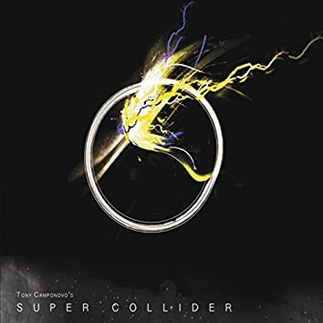Tony Camponovo's Super Collider
