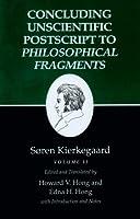 Concluding Unscientific Postscript to Philosophical Fragments (Kierkegaard's Writings)