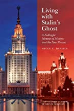 Living With Stalin's Ghost: A Fulbright Memoir of Moscow and the New Russia