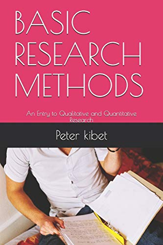 BASIC RESEARCH METHODS: An Entry to Qualitative and Quantitative Research