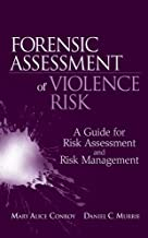 Forensic Assessment of Violence Risk: A Guide for Risk Assessment and Risk Management