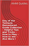 Day of the Tentacle Remastered Guide Collection - Helpful Tips and Tricks - How to Play - How to win - And More !