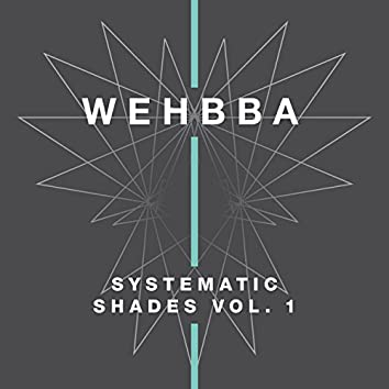 Systematic Shades, Vol. 1