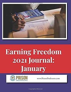 2021 Journal: Earning Freedom, January