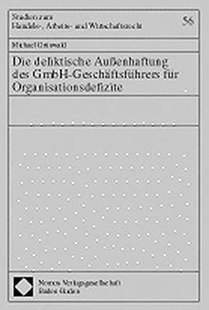 Die deliktische Außenhaftung des GmbH-Geschäftsführers für Organisationsdefizite