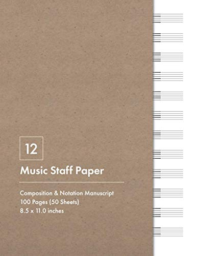 Standard 12 Music Staff Paper Notebook – Kraft Paper Effect Cover: Large Book of Blank Music Sheets (8.5x11 in) with 12 Staves, 100 Pages (50 Sheets) ... Journal for Piano, Violin, Guitar and More