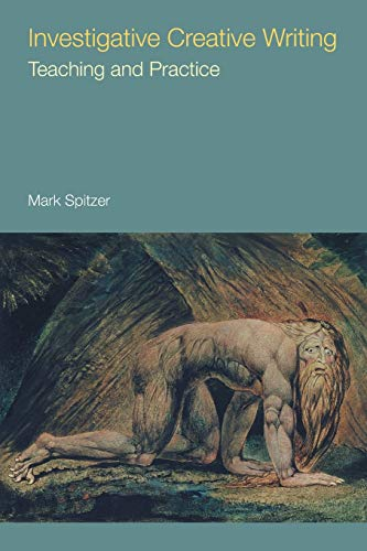 Compare Textbook Prices for Investigative Creative Writing: Teaching and Practice Frameworks for Writing  ISBN 9781781797181 by Spitzer, Mark