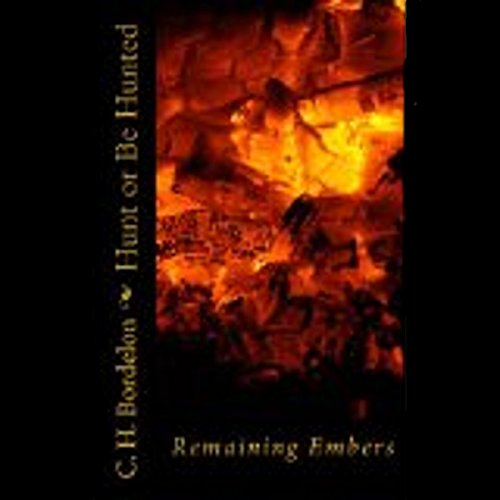 Hunt or Be Hunted: Remaining Embers cover art