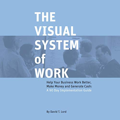 The Visual System of Work Audiobook By David T. Lord, Joshua Smith, Jessica Janda cover art