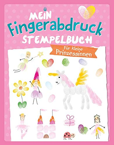 Für kleine Prinzessinnen - Mein Fingerabdruck Stempelbuch: Mit 4 Stempel-Farben im Coverblister