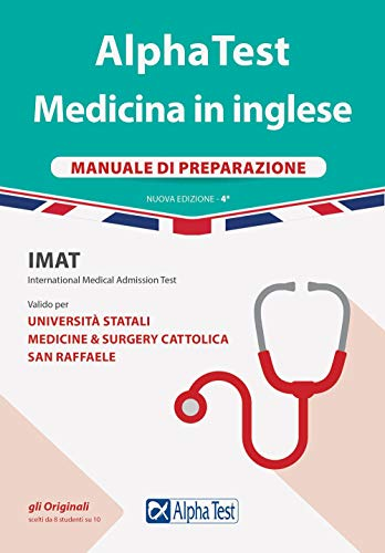 Alpha Test. Medicina in inglese. IMAT international medical admission test. Manuale di preparazione. Nuova ediz.